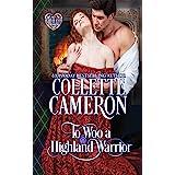 To Woo a Highland Warrior: Scottish Highlander Historical Romance (Heart of a Scot Book 4)