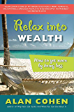 Relax Into Wealth: How to Get More by Doing Less (English Edition)