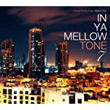 IN YA MELLOW TONE 7