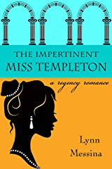 The Impertinent Miss Templeton: A Regency Romance (Love Takes Root Book 5) Kindle Edition