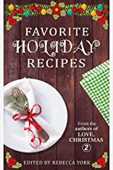 Favorite Holiday Recipes: From the Authors of Love, Christmas 2 Kindle Edition