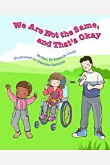 We Are Not the Same, and That's Okay Hardcover