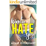Kinda Hate You: An Enemies to Lovers College Romance