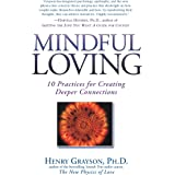 Mindful Loving: 10 Practices for Creating Deeper Connections