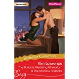 Kim Lawrence Bestseller Collection 201108/The Italian's Wedding Ultimatum/The Mistress Scandal (Passion)