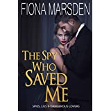The Spy Who Saved Me (Spies, Lies and Dangerous Lovers Book 1)