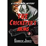 The Cricketer's Arms: A Clyde Smith Mystery (The Clyde Smith Mysteries Book 1)