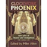 Clockwork Phoenix 3: New Tales of Beauty and Strangeness