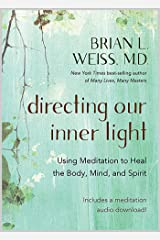 Directing Our Inner Light: Using Meditation to Heal the Body, Mind, and Spirit Kindle Edition