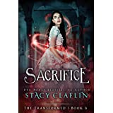 Sacrifice (The Transformed Series Book 6)