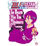 BLEACH The Death Save The Strawberry (ジャンプジェイブックスDIGITAL)