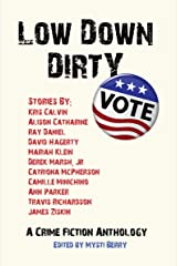 Low Down Dirty Vote: A Crime Fiction Anthology Kindle Edition