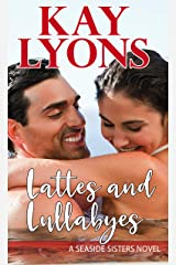 Lattes and Lullabyes (Seaside Sisters Book 2) Kindle Edition