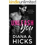 Unleash You: A Brother's Best Friend Virgin Romance (Cole Twins Duet Book 1)