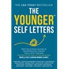 The Younger Self Letters: How Successful Leaders & Entrepreneurs Turned Trials Into Triumph (And How to Use Them to Your Adva