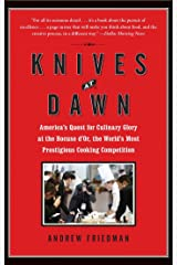 Knives at Dawn: America's Quest for Culinary Glory at the Legendary Bocuse d'Or Competition Kindle Edition