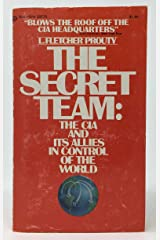 The Secret Team: The CIA And Its Allies In Control Of The World Mass Market Paperback