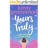 Yours Truly: A swoony, uplifting and laugh out loud romance!