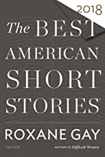 The Best American Short Stories 2018 (The Best American Series ) (English Edition)