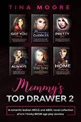 Mommy's Top Drawer 2: A romantic lesbian MDLG and ABDL novel collection of 6 in 1 kinky BDSM age play stories Kindle Edition