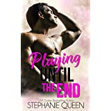 Playing Until the End: a Fake Fiancee Sports Romance