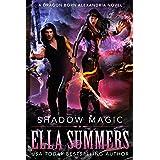 Shadow Magic (Dragon Born Alexandria Book 4)