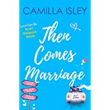 Then Comes Marriage: Box Set Edition Books 4-6 (First Comes Love Collection Book 2)