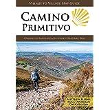Camino Primitivo, Oviedo to Santiago on Spain s Original Way (Village to Village Map Guide)