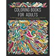 Coloring Books for Adults: An Adult Coloring Book Featuring Patterns that Promote Relaxation and Serenity, Doodles, and Geome