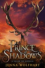 Prince of Shadows (The Fallen Fae) Kindle Edition