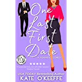 One Last First Date: A Sweet Romantic Comedy of Love, Friendship and Cake (Cozy Cottage Café Book 1)