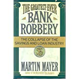 The Greatest-Ever Bank Robbery: The Collapse of the Savings and Loan Industry