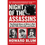 Night of the Assassins: The Untold Story of Hitler's Plot to Kill FDR, Churchill, and Stalin