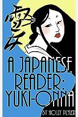 An Intermediate Japanese Reader Yuki Onna (Japanese through ghost stories Book 1) (English Edition) Kindle版
