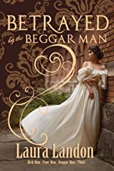 Betrayed by the Beggar Man (Rich Man Poor Man Book 3) Kindle Edition