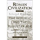 Roman Civilization: Selected Readings: The Republic and the Augustan Age, Volume 1: 0001