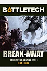 BattleTech: Break-Away: The Proliferation Cycle #1 Kindle Edition