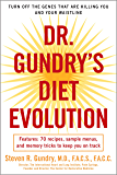 Dr. Gundry's Diet Evolution: Turn Off the Genes That Are Killing You and Your Waistline (English Edition)