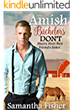Amish Bachelors DON'T Marry their Best Friend's Sister: Clean & Wholesome Romance (English Edition)