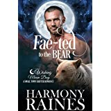 Fae-ted to the Bear: A Wishing Moon Bay Shifter Romance (The Bond of Brothers Book 4)