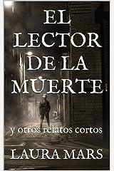 El Lector de la Muerte: y otros Relatos Cortos (Spanish Edition) Kindle Edition