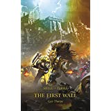 The First Wall (The Horus Heresy: Siege of Terra Book 3)