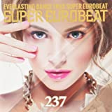 SUPER EUROBEAT VOL.237