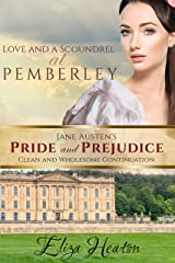 Love and a Scoundrel at Pemberley: Book 2 of 4 (Jane Austen's Pride and Prejudice Clean and wholesome Continuation) Kindle Edition