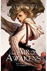 Air Awakens (Air Awakens Series Book 1) Kindle Edition