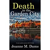 DEATH IN THE GARDEN CITY a cozy murder mystery full of twists