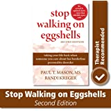 Stop Walking On Eggshells 2nd Edn: Taking Your Life Back When Someone You Care About Has Borderline Personality Disorder