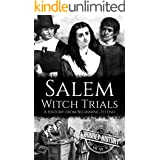 Salem Witch Trials: A History from Beginning to End