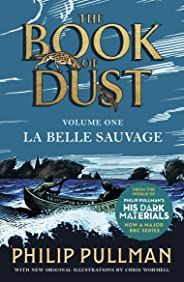 La Belle Sauvage: The Book of Dust Volume One (Book of Dust Series 1)