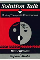 Solution Talk: Hosting Therapeutic Conversations Kindle Edition